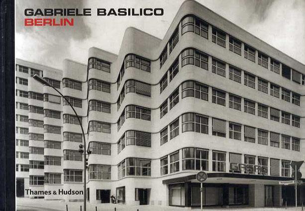 Gabriele Basilico: Berlin/Gabriele Basilico