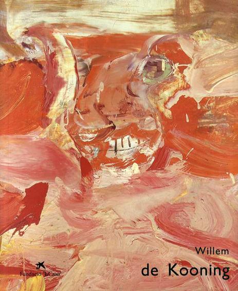 ウィレム・デ・クーニング Willllem de Kooning: Colleccio Hirshhorn Museum/