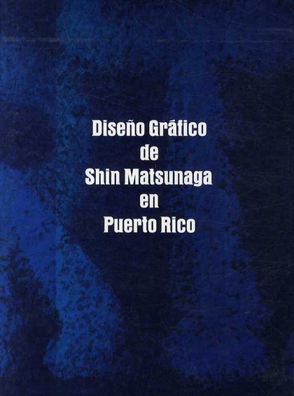 松永真 Diseno Grafico de Shin Matsunaga en Puerto Rico/