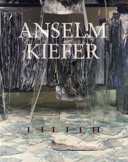 アンゼルム・キーファー Anselm Keifer: Lilith/
