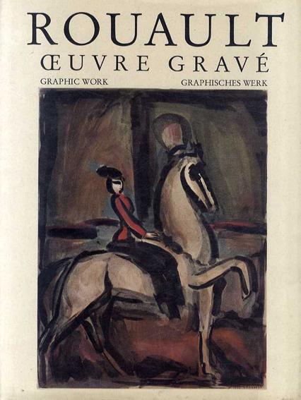 ルオー版画カタログレゾネ Rouault: Oeuvre Grave/Francois Chapon