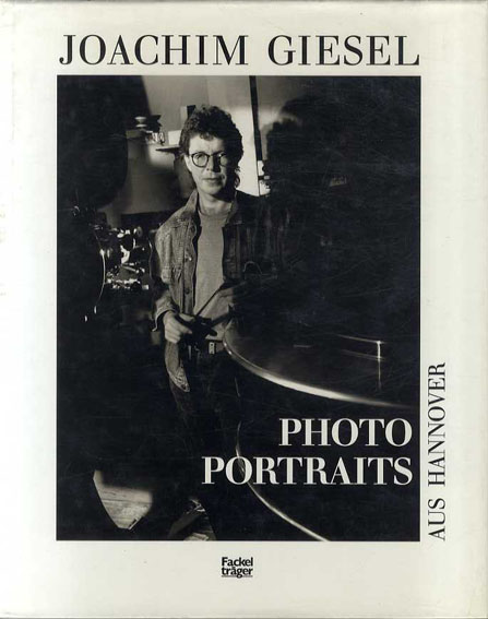ヨアヒム・ギーゼル写真集 Joachim Giesel:Photo Portraits/