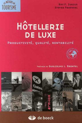 Hotellerie De Luxe: Productivite, Qualite, Rentabilite/