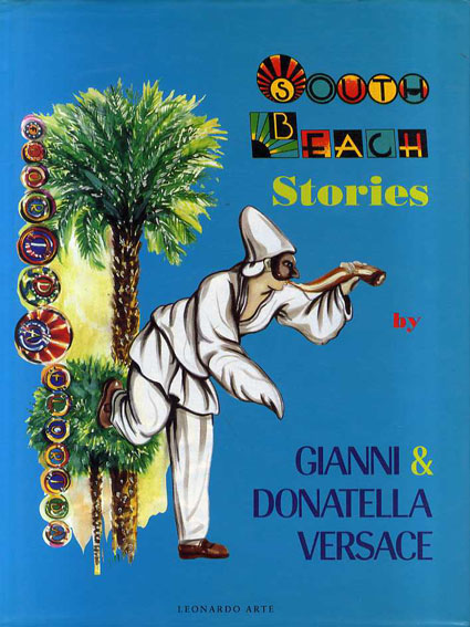 South Beach Stories by Gianni & Donatella Versace/Marco Parma序文
