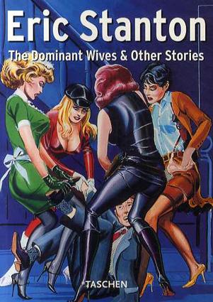 エリック・スタントン Eric Stanton: The Dominant Wives & Other Stories/