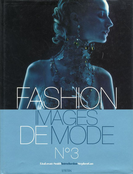 Fashion Images De Mode 3/Lisa Lovatt-Smith/Stephen Gan編