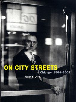On City Streets: Chicago 1964-2004/Gary Stochl