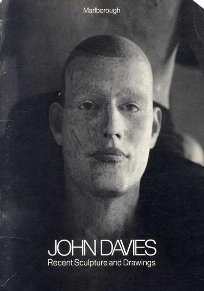 ジョン・デイヴィス John Davies Recent Sculpture and Drawings/