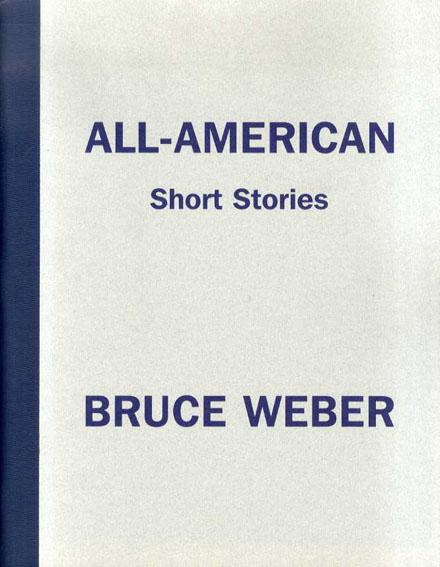 ブルース・ウェーバー写真集 All American: Short Stories/Bruce Weber