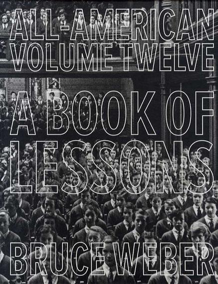 ブルース・ウェーバー写真集 All-American: A Book of Lessons/Bruce Weber