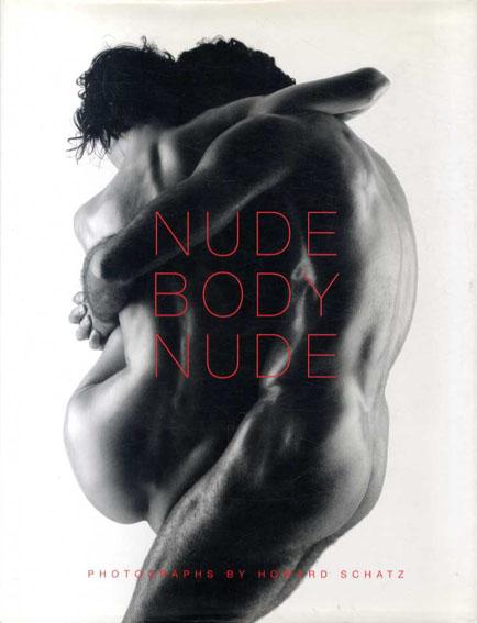 ハワード・シャッツ写真集 Nude Body Nude/Howard Schatz