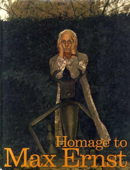 マックス・エルンスト Homage to Max Ernst: Special issue of the XXe Siecle Review/マックス・エルンスト