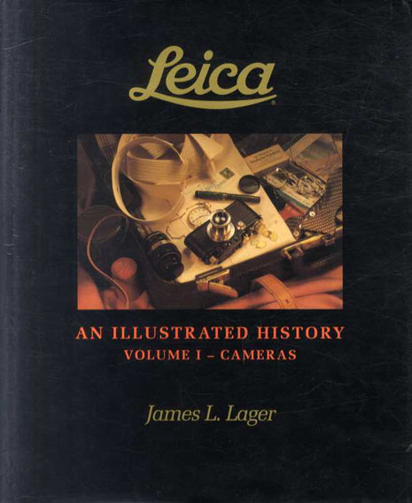 ライカの歴史 Leica An Illustrated History: Cameras/Leneses/Accessories 全3冊揃/James L・Lager