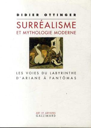 シュルレアリスム Surrealisme Et Mythologie Moderne/Didier Ottinger