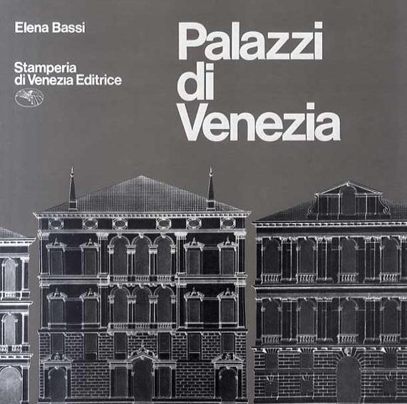 Palazzi di Venezia: Admiranda Urbis Venetae/Elena Bassi