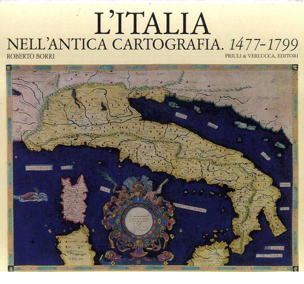 古代イタリア地図 L'Italia Nell'antica Cartografia.1477-1799/Roberto Borri