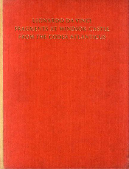 レオナルド・ダ・ヴィンチ Leonardo Da Vinci: Fragments at Windsor Castle from the Codex Atlanticus/