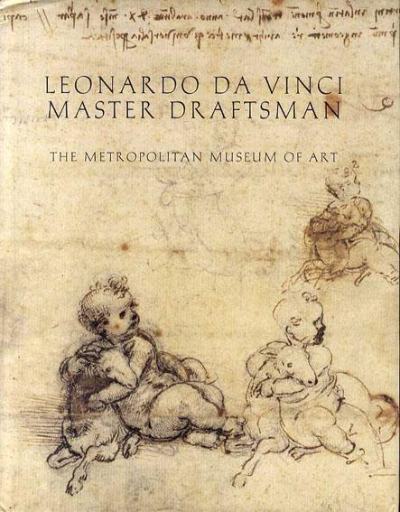 レオナルド・ダ・ヴィンチ Leonardo Da Vinci: Master Draftsman The Metropolitan Museum Of Art/