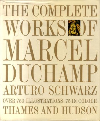 マルセル・デュシャン The Complete works of Marcel Duchamp/Arturo Schwarz