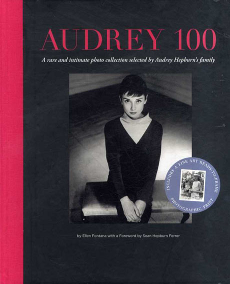 オードリー・ヘップバーン Audrey 100. A Rare and Intimate Photo Collection Selected by Audrey Hepburn's Family/Ellen Fontana