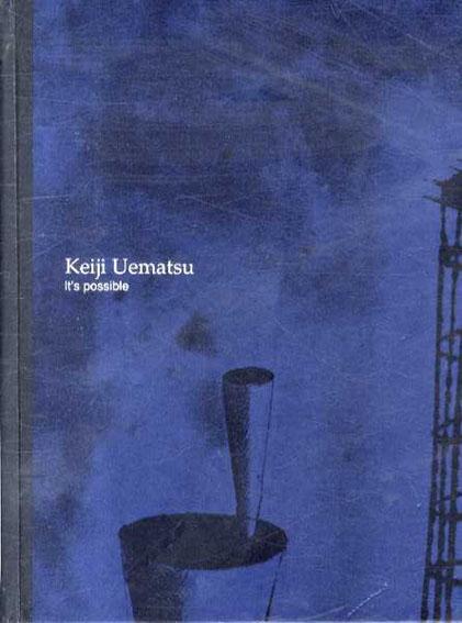 植松奎二 Keiji Uematsu: It's Possible/