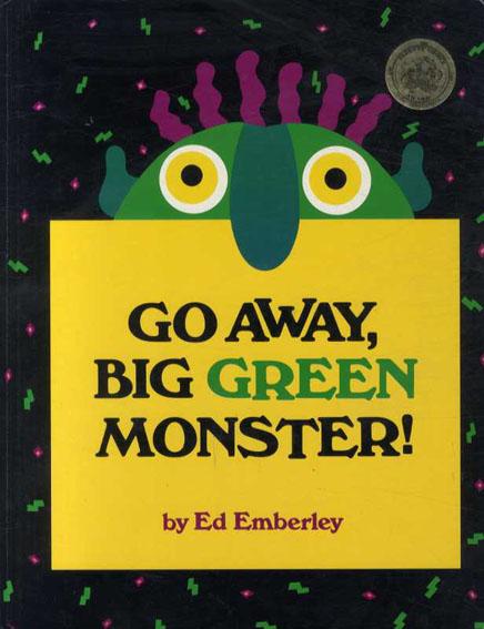 エド・エンバリー Go Away, Big Green Monster!/Ed Emberley