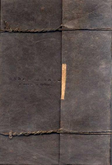 グレゴリー・コルベール Ashes and Snow: a novel in letters/Gregory Colbert