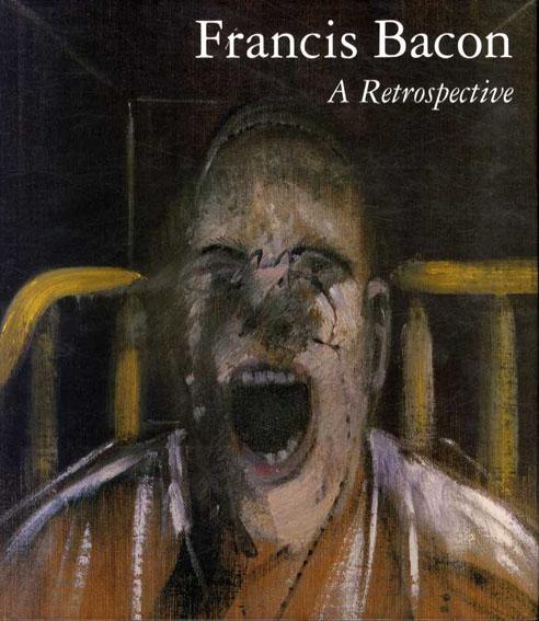 フランシス・ベーコン Francis Bacon: A Retrospective/Francis Bacon