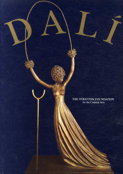 サルバドール・ダリ Salvador Dali: The Stratton Foundation for the Cultural Arts/