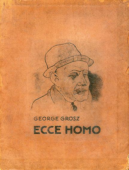 ゲオルグ・グロッス Ecce Homo/George Grosz