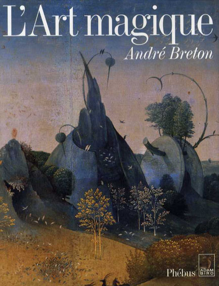 アンドレ・ブルトン Andre Breton: L'Art Magique/Andre Breton