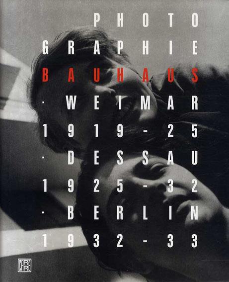 バウハウスの写真 Photographie Bauhaus 1919-1933/