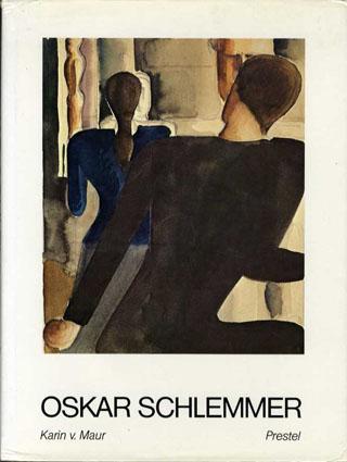 オスカー・シュレンマー Oskar Schlemmer (Der Maler. Der Wandgestalter. Der Plastiker. Der Zeichner. Der Graphiker. Der Bühnengestalter. Der Lehrer)/Karin V. Maur