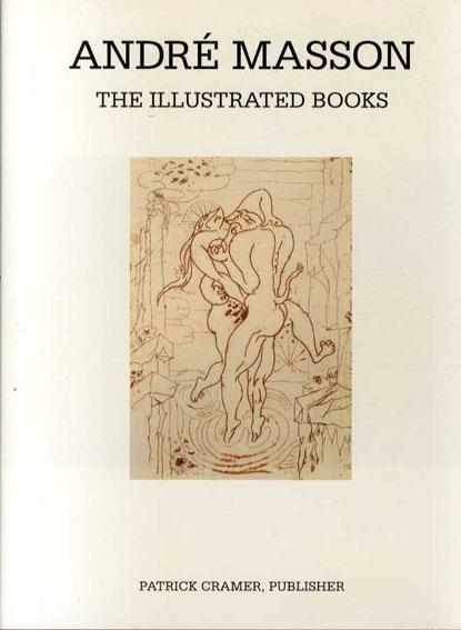 アンドレ・マッソン 挿画カタログ・レゾネ Andre Masson: The Illustrated Books Catalogue Raisonne/