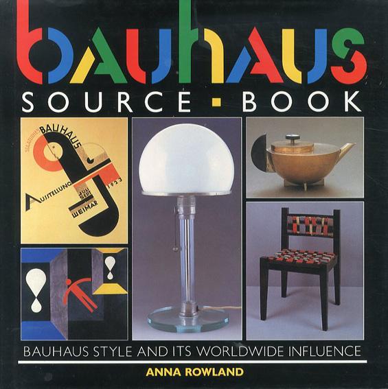 バウハウス Bauhaus Source Book/Anna Rowland