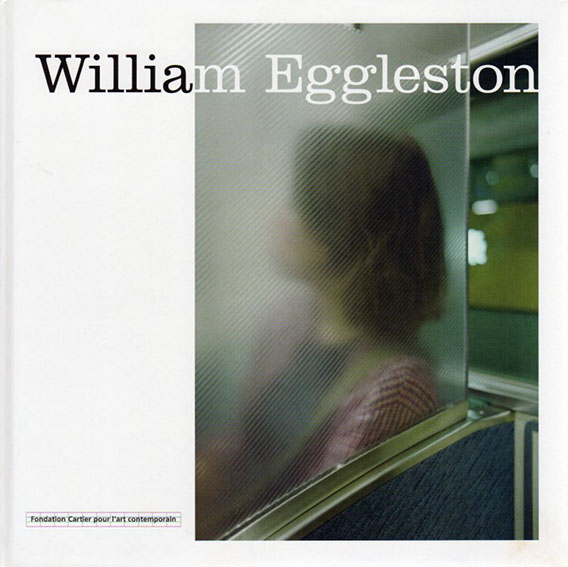 ウィリアム・エグルストン写真集 William Eggleston/