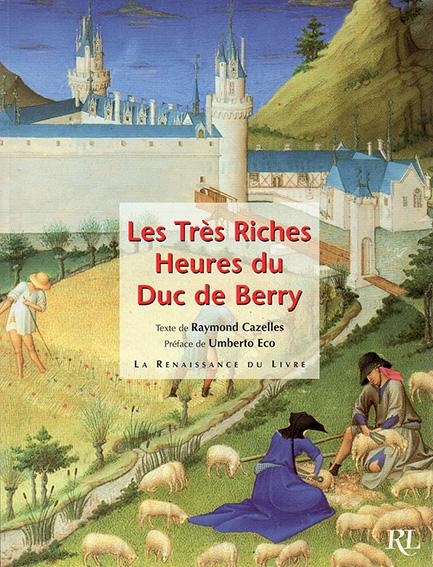 ベリー公のいとも豪華なる時祷書 Les Tres Riches Heures du duc de Berry/Raymond Cazelles/Umberto Eco