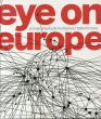 Eye on Europe: Prints Books and Multiples / 1960 to Now/Deborah Wye Wendy Weitmanのサムネール