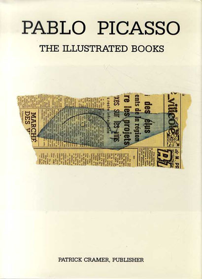 パブロ・ピカソ 挿画本カタログ・レゾネ Pablo Picasso: The Illustrated Books /Patrick Cramer/Goeppert Sebastian/Goeppert Herma