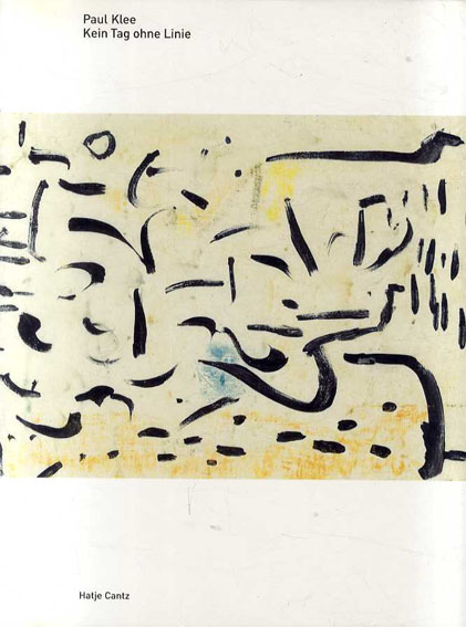 パウル・クレー Paul Klee: Kein Tag ohne Linie/