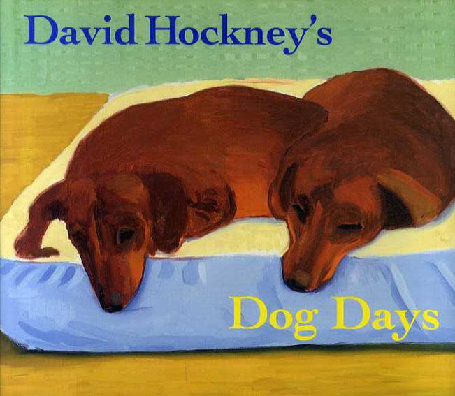 デイヴィッド・ホックニー画集 David Hockney's Dog Days/David Hockney