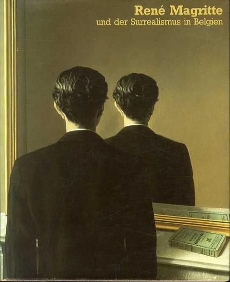 ルネ・マグリットとベルギーのシュルレアリスム Rene Magritte Und Der Surrealismus In Belgien/