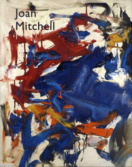 ジョアン ミッチェル joan mitchell the presence of absence nathan
