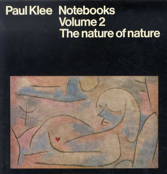 パウル・クレー  Paul Klee Notebooks Volume2: The nature of nature/Jurg Spiller
