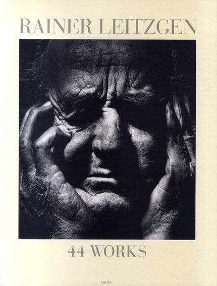 レイナー・ライツゲン写真集 44 Works/Rainer Leitzgen