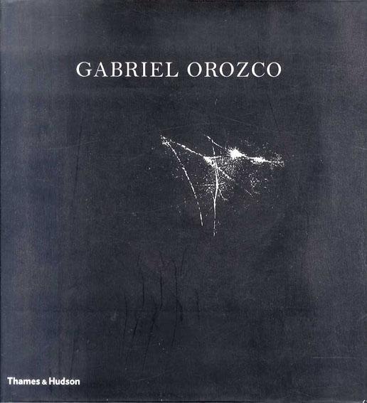 ガブリエル・オロスコ Gabriel Orozco/Yve-Alain Bois/Benjamin H.D. Buchloh/Briony Fer