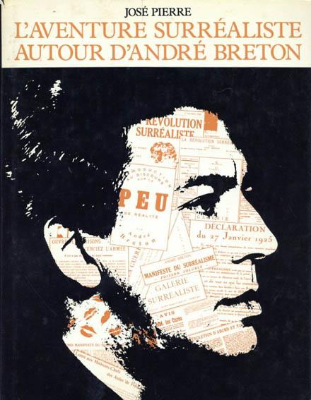 アンドレ・ブルトン L'Aventure Surrealiste Autour D'Andre Breton/Jose Pierre