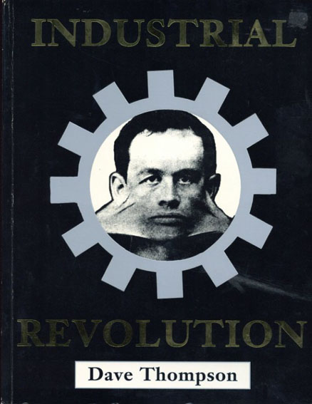 Industrial Revolution/Dave Thompson