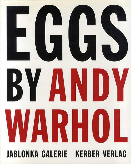 アンディ・ウォーホル Eggs by Andy Warhol: Painting, Polaroids and Dessert Drawings/Andy Warhol/Vincent fremant
