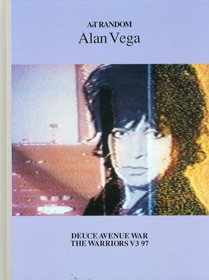 アラン・ベガ Alan Vega: Art Random91/都築響一